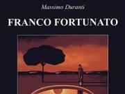 Franco Fortunato, Modena, Edizioni Ghirlandina, 2009