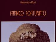 Franco Fortunato,a cura di A. Masi, Bologna, Edizioni Bora, 2001